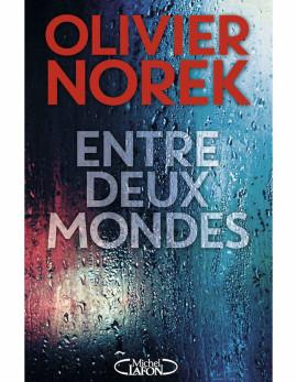 Entre-deux-mondes-d-Olivier-Norek-Michel-Lafon